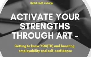 Read more about the article EU Project Activate your strengths – Digital Youth Exchange